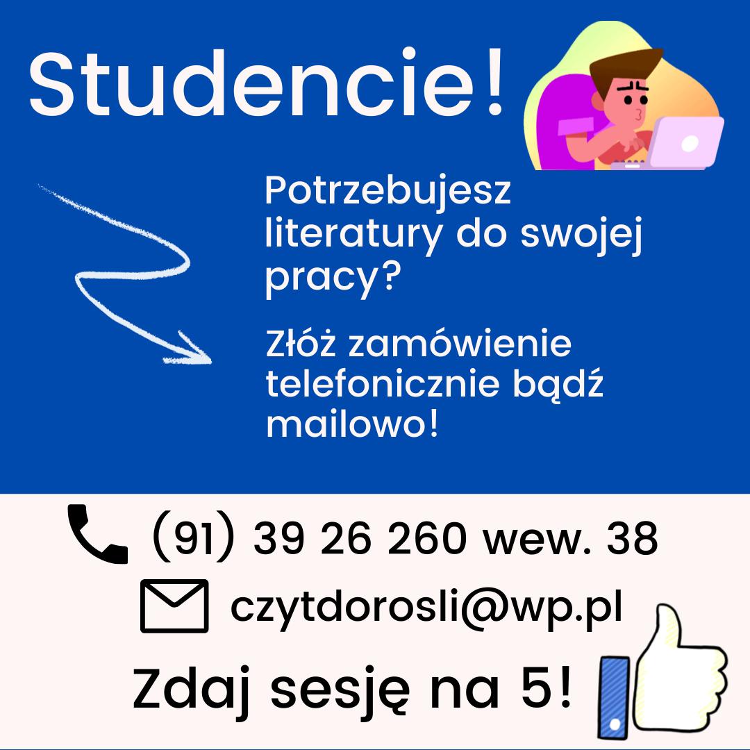 Informacja dla studentów - potrzebujesz literatury do swojej pracy? Zadzwoń bądź napisz maila! Zdaj sesję na 5!